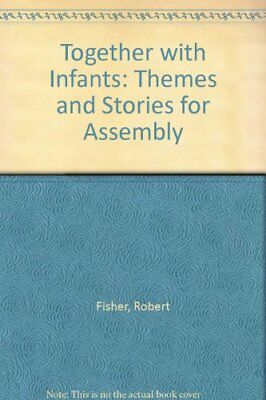 Together with Infants: Themes and Stories for Assembly,Robert Fisher