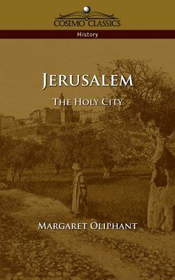 Jerusalem: The Holy City, Oliphant, Wilson 9781596050488 Fast Free Shipping,,