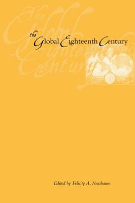 The Global Eighteenth Century, Nussbaum, A. 9780801882692 Fast Free Shipping,,