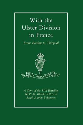 With the Ulster Division in France: A Story of , Samuels, I.,,