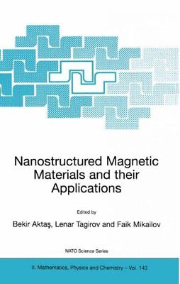 Nanostructured Magnetic Materials and their Applications by Aktas, Bekir New,,