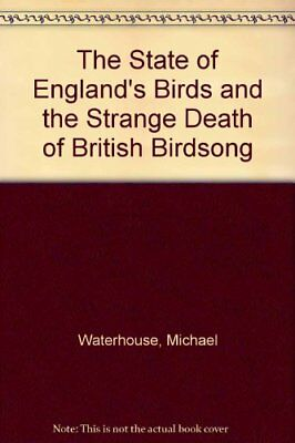 The State of England's Birds and the Strange Death of British Birdsong,Michael