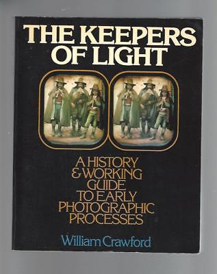 The Keepers Of Light ,1979, History Of Early Photographic Processes W. Crawford