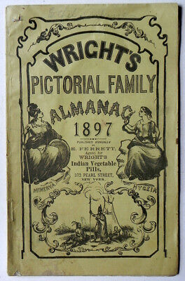 WRIGHT'S Pictorial Family ALMANAC 1897 Indian Vegetable Pills MEDICINE Opium