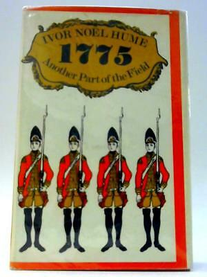 1775;: Another Part of the Field Ivor Noel Hume 1966 Book 16000