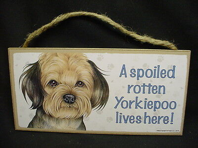 YORKIEPOO A Spoiled Rotten DOG SIGN wood WALL hanging PLAQUE Yorkie Poo puppy