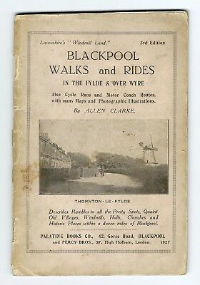 Blackpool Walks & Rides Fylde & Over Wyre 1927 Allen Clarke History Maps etc