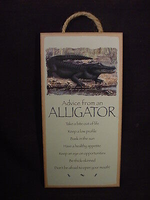 ADVICE FROM AN ALLIGATOR wood INSPIRATIONAL SIGN wall hanging PLAQUE animal NEW