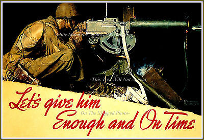 War Poster: Norman Rockwell: 'Let's Give Him Enough And On Time' WWII, 1942