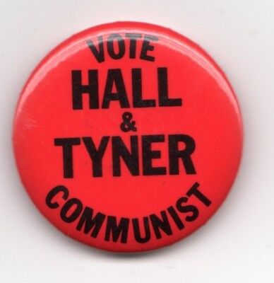1972 Vote Hall & Tyner Communist Campaign Button