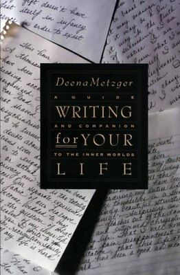 Writing for Your Life: Discovering the Story of Your Life's Journey, Metzger.+