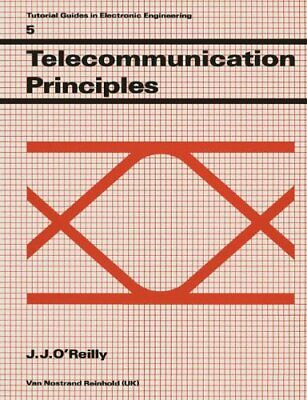 Telecommunication Principles (Tutorial Guides in... by O Reilly, J. J. Paperback
