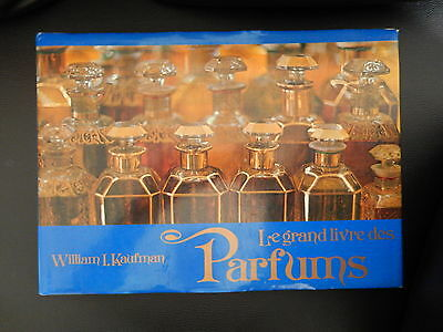 PARFUM / LE GRAND LIVRE DES PARFUMS par William I.Kaufman Editions Minerva 1974