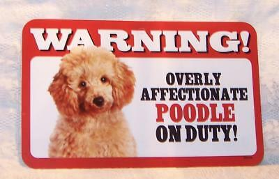 "Warning Overly Affectionate Poodle On Duty Wall Sign 5"" x 8"" Dog Puppy Apricot"