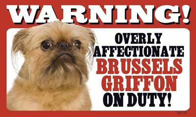 """Warning Overly Affectionate Brussels Griffon On Duty Wall Sign 5"""" x 8"""" Dog Puppy"""