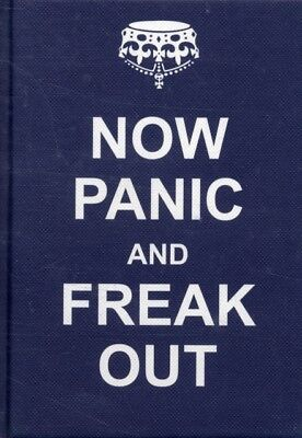 Now Panic and Freak Out (Hardcover), 9781849531030