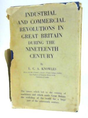 The Industrial and Commercial Revolutions i L. C. A. Knowles 1961 Book 91119