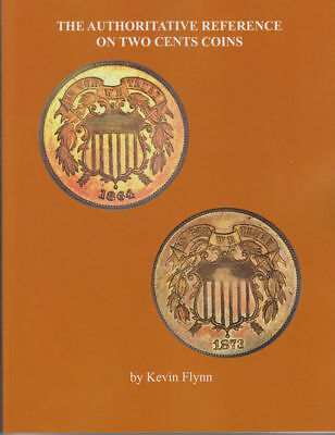 The Authoritative Reference on Two Cent Coins(latest) by Kevin Flynn