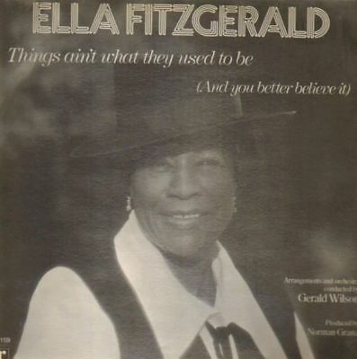LP Ella Fitzgerald Things Aint What They Used To Be (And You Better Believe It)