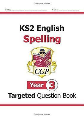 KS2 English Targeted Question Book: Spelling - Year 3 by CGP Books | Paperback B