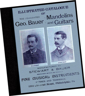 1898 Illustrated CATALOGUE of  Celebrated MANDOLINS + Guitars G BAUER + STEWART