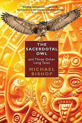 The Sacerdotal Owl and Three Other Long Tales by Michael Bishop Paperback Book F