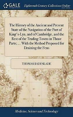 History of the Ancient and Present State of the Navigation of the Port of King's
