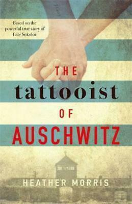 The Tattooist of Auschwitz : based on an unforgettable true story of love and