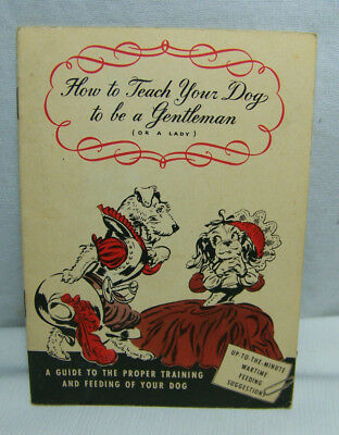 1944 WW2 Feeding Suggestions Red Heart Dog Food Teach Your Dog to Be a Gentleman