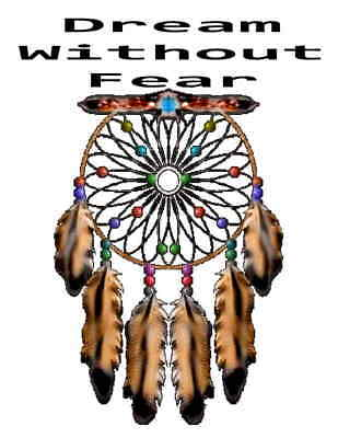 Custom Made T Shirt Dream Without Fear Native American Catcher Feathers Awesome
