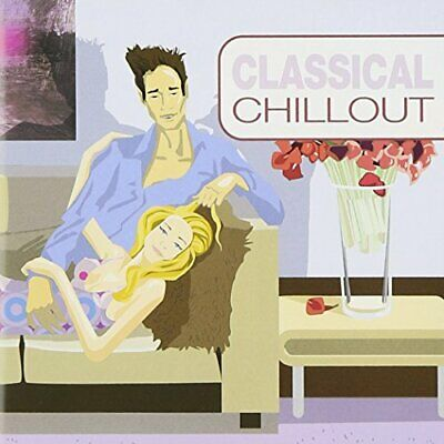Various Composers - Classical Chillout - Various Composers CD 5YVG The Fast Free