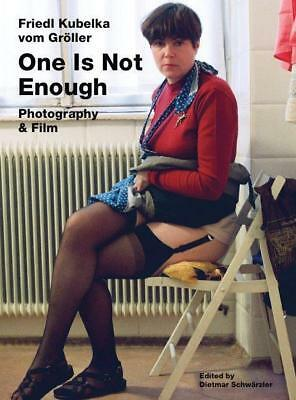 Friedl Kubelka vom Gröller. One Is Not Enough. Photography and Film (Buch mit