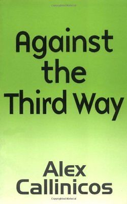 Against the Third Way,Alex Callinicos