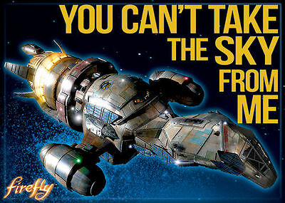 Firefly/Serenity Photo Quality Magnet: You Can't Take the Sky From Me