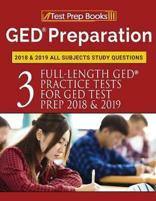 GED Preparation 2018 & 2019 All Subjects Study Questions: Three Fulllength Pract