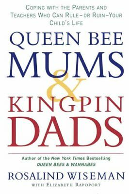 Queen Bee Mums And Kingpin Dads: Dealing with the difficult pa ,.9780749927493