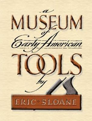 A Museum of Early American Tools (Hardback or Cased Book)