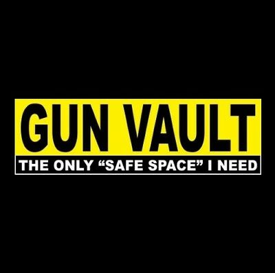 "Funny ""GUN VAULT: THE ONLY SAFE SPACE I NEED"" Anti Liberal BUMPER STICKER rights"
