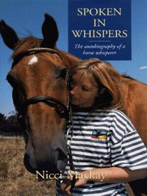 Spoken in whispers: the autobiography of a horse whisperer by Nicci Mackay