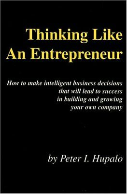 Thinking Like An Entrepreneur: How To Make Intelligent Business Decisions That,
