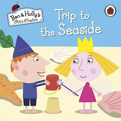 Ben And Holly's Little Kingdom: Trip To The Seaside Board Book 9780723271796