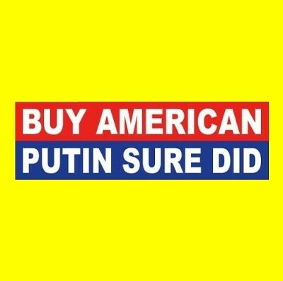 "Funny ""BUY AMERICAN - PUTIN SURE DID"" Anti Donald Trump BUMPER STICKER decal"