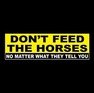 "Funny ""DON'T FEED THE HORSES - NO MATTER WHAT THEY TELL YOU"" stable STICKER sign"