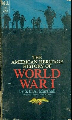 THE AMERICAN HERITAGE HISTORY OF WORLD WAR I by S.L.A. Marshall  (1967) Dell pb
