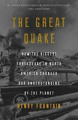 Great Quake: How the Biggest Earthquake in North America Changed Our Understandi