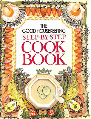 The Good Housekeeping Step-By-Step Cook Book by Gill Edden