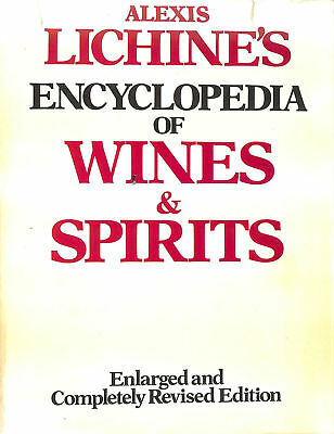 Encyclopaedia of Wines and Spirits by Lichine, Alexis [Editor]