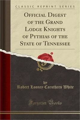 Official Digest of the Grand Lodge Knights of Pythias of the State of Tennessee