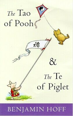 The wisdom of Pooh: The Tao of Pooh: and, The Te of Piglet by Benjamin