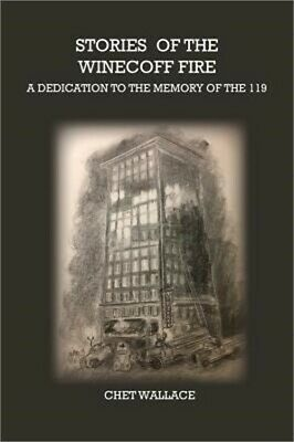 Stories of the Winecoff Fire: A Dedication to the Memory of the 119 (Hardback or